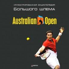 Australian Open. Иллюстрированная энциклопедия Большого шлема