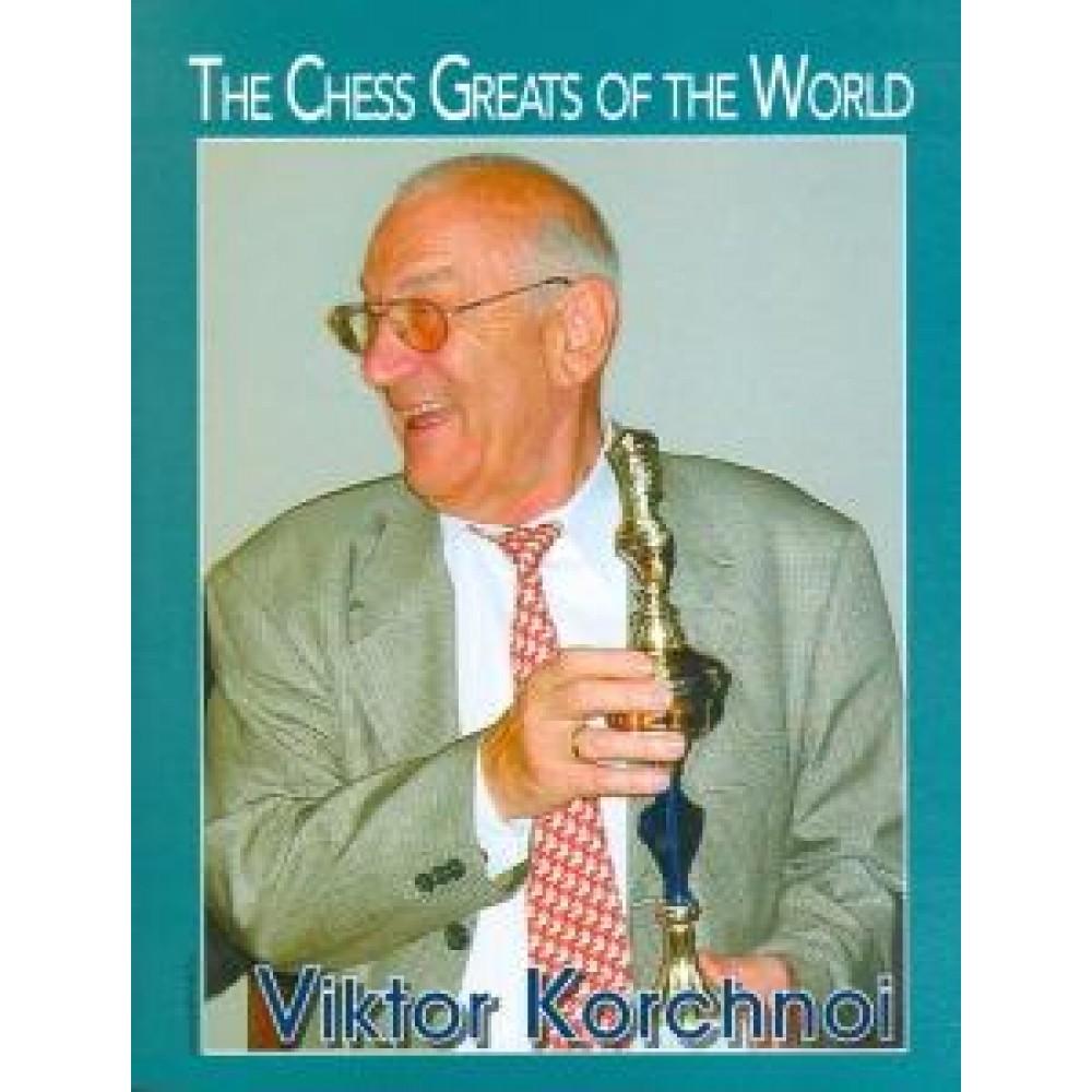 The Chess Greats of the World. Viktor Korchnoi