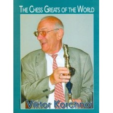 The Chess Greats of the World. Viktor Korchnoi