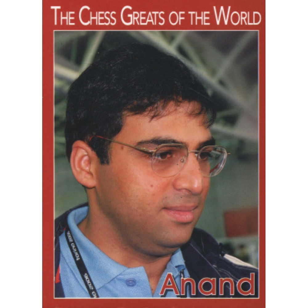 The Chess Greats of the World. Anand