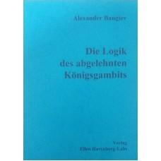Die Logik des abgelehnten Konigsgambits (Логика отвергнутого королевского гамбита)