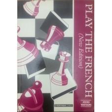 Play the French. New Edition (Играйте в французскую. Новое издание)