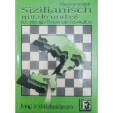 Siziliansch mit d6 und e6. Band A: Mittelspielpraxis (Сицилианский ходом d6 и e6. Том А: Практика в миттельшпиле)