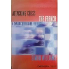 Attacking Chess: The French: A Dynamic Repertoire for Black (Атакующие шахматы: французы: динамический репертуар для черных)