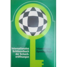 Internationales Schlusselbuch der Schacheroffnungen. International Opening Keys (Международная ключевая книга шахматных дебютов)