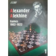 Alexander Alekhine. Games 1902-1922. Volume 1 (Александр Алехин. Игры 1902-1922 гг. Том 1)