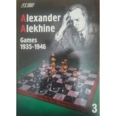 Alexander Alekhine. Games 1935-1946. Volume 3 (Александр Алехин. Игры 1935-1946 гг. Том 3)